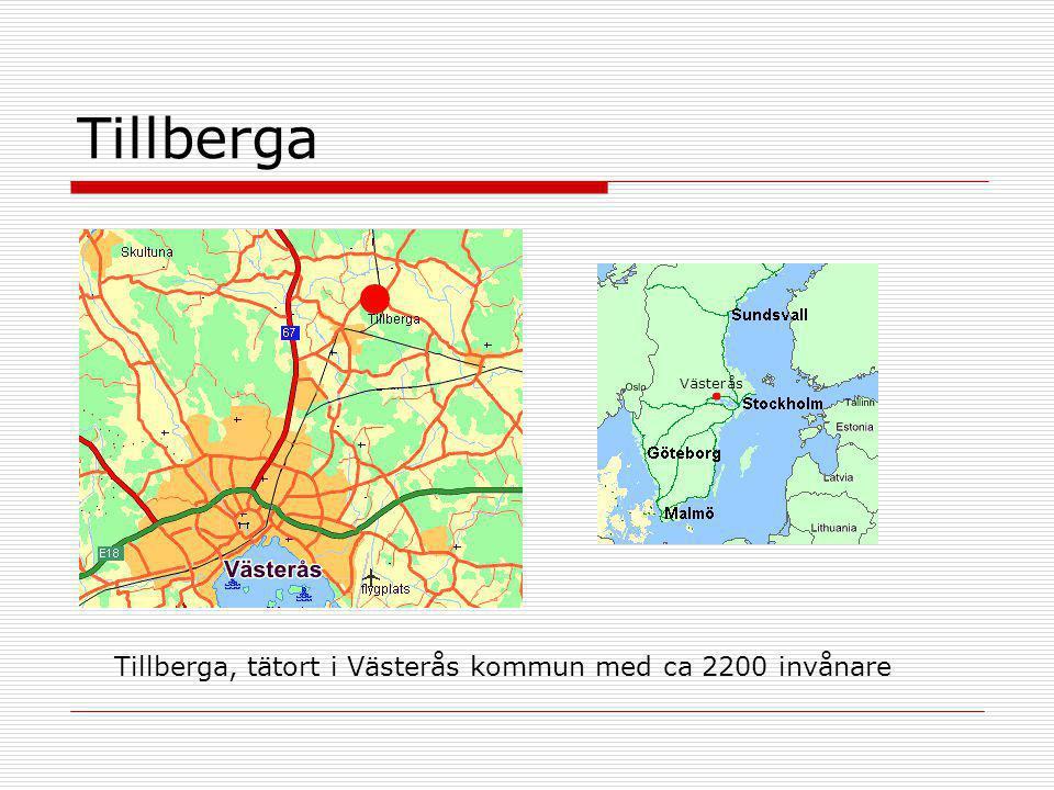 Tillberga Tillberga, tätort i Västerås kommun med ca 2200 invånare Västerås