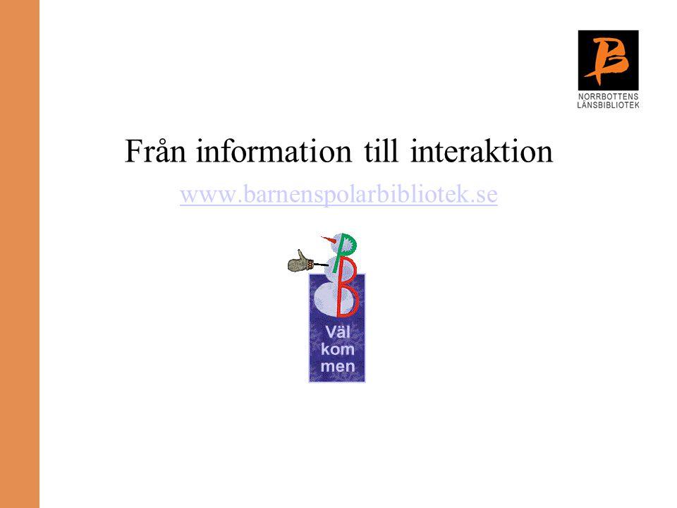 Från information till interaktion www.barnenspolarbibliotek.se