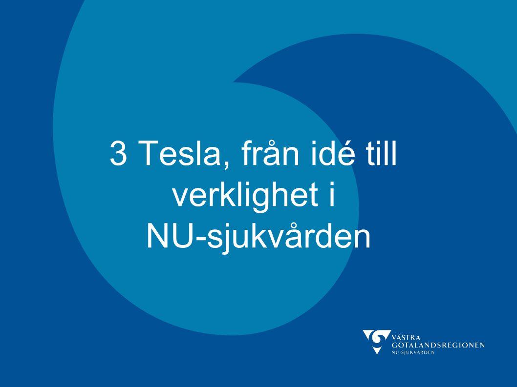 3 Tesla, från idé till verklighet i NU-sjukvården