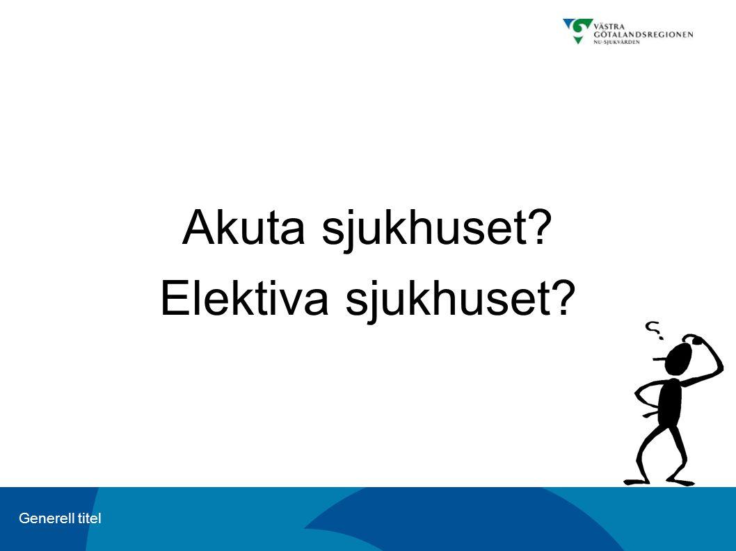 Generell titel Akuta sjukhuset? Elektiva sjukhuset?
