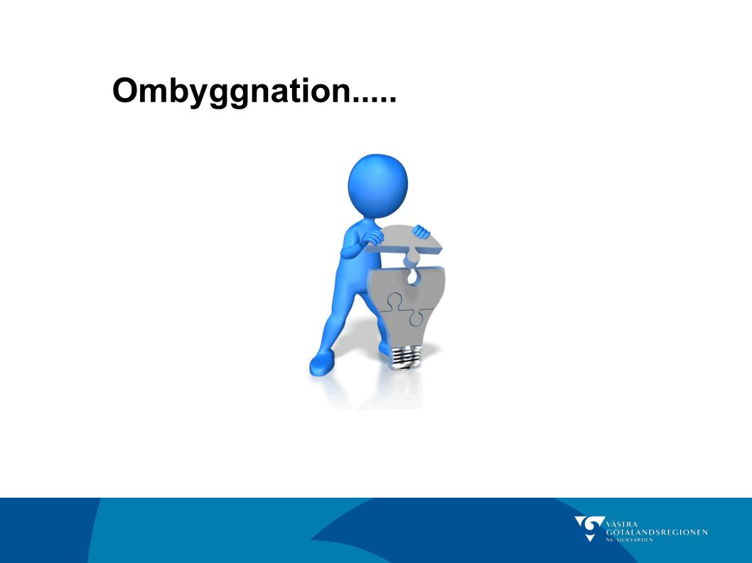 Ombyggnation.....