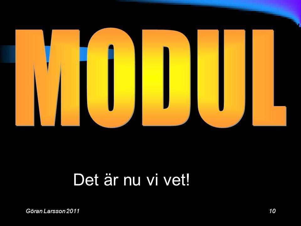 Göran Larsson 201110 Det är nu vi vet!