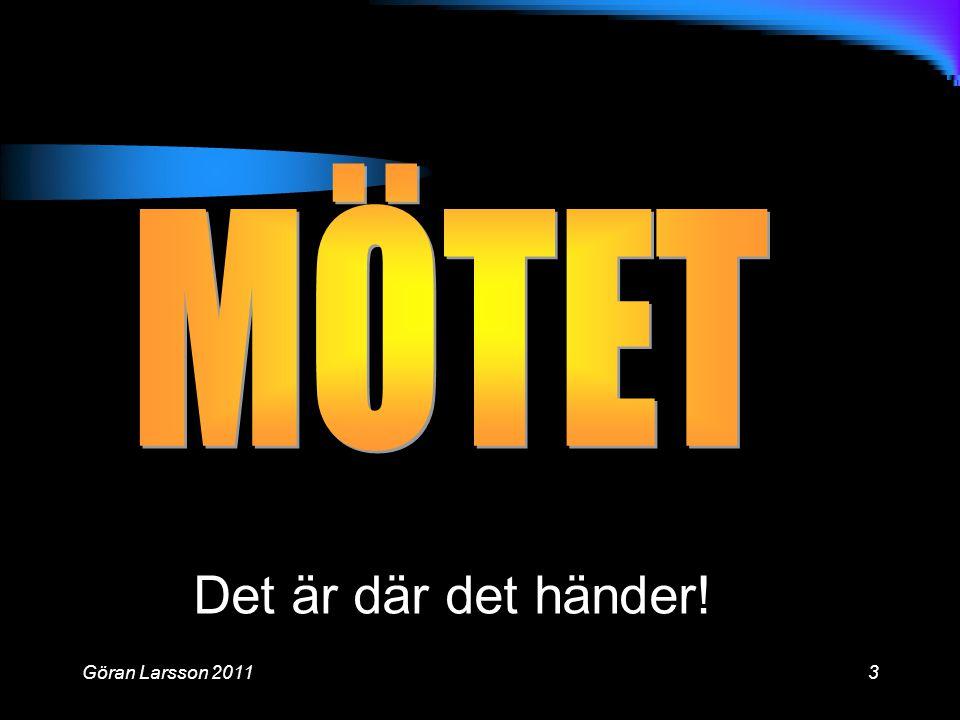 Göran Larsson 20113 Det är där det händer!