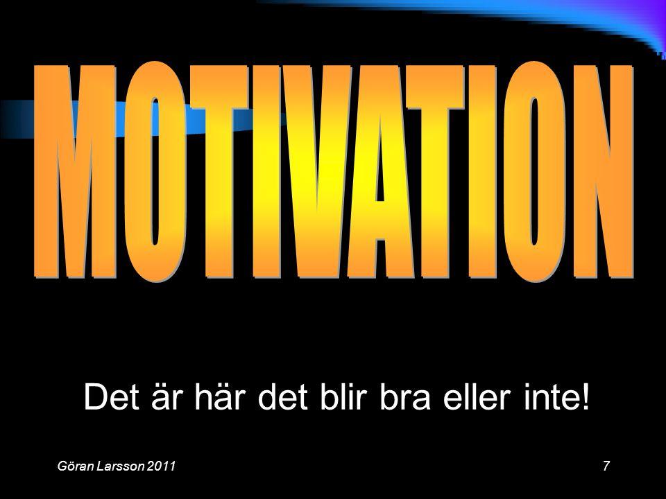 Göran Larsson 20117 Det är här det blir bra eller inte!