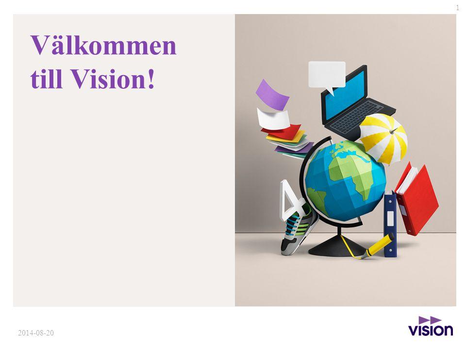 Välkommen till Vision! 2014-08-20 1