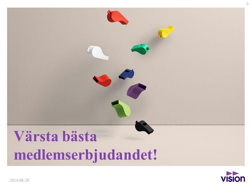 9 2014-08-20 Värsta bästa medlemserbjudandet!