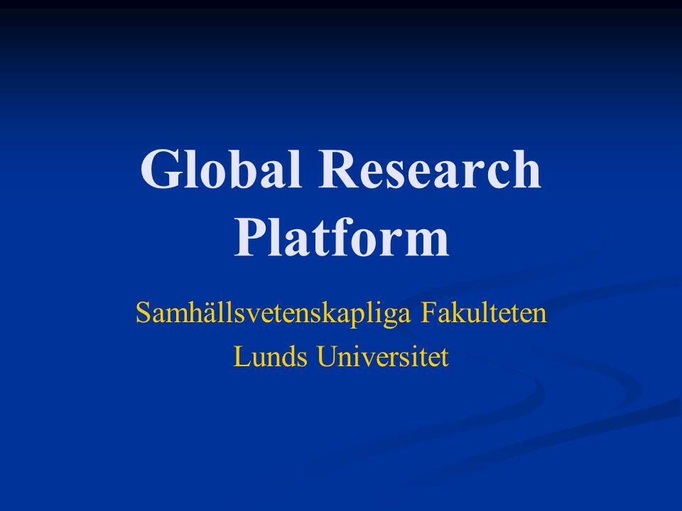 Global Research Platform Samhällsvetenskapliga Fakulteten Lunds Universitet