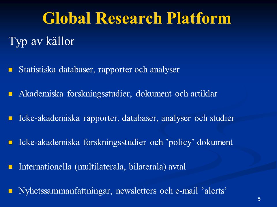 26 Global Research Platform Research Applications – Optimal Use of Each Actor Sample Use of IGO: UN UNDP Global, country, regional statistics and background information on development (economic, social and gender parameters).