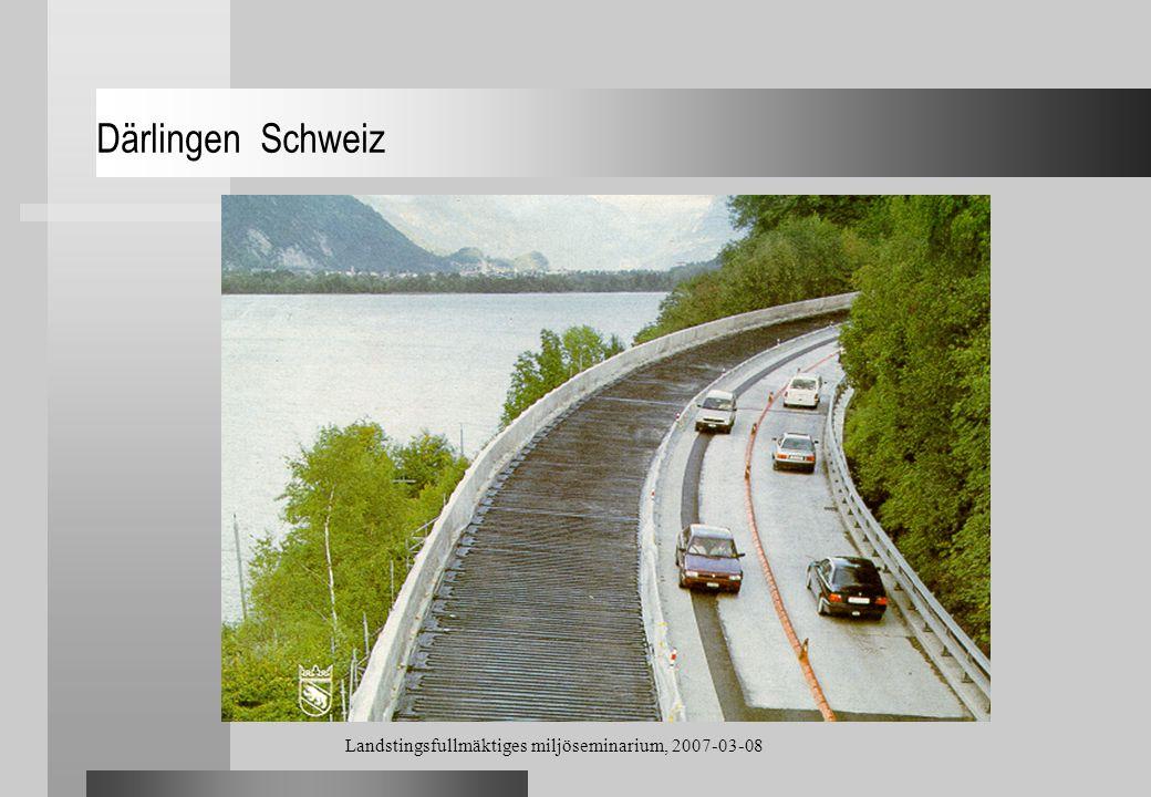 Landstingsfullmäktiges miljöseminarium, 2007-03-08 Därlingen Schweiz