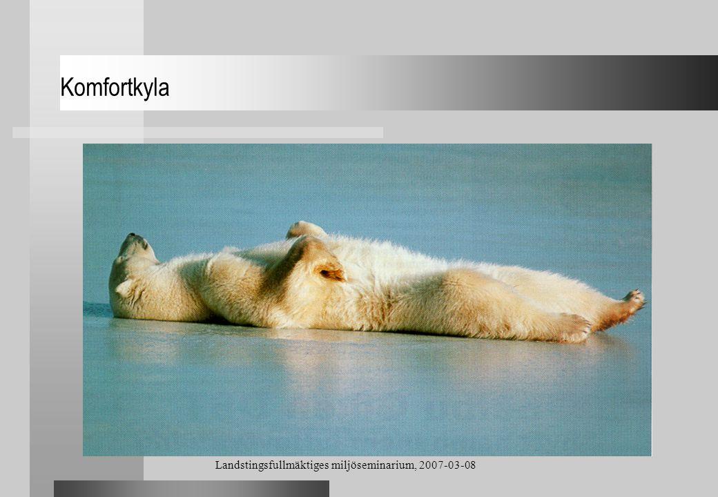 Landstingsfullmäktiges miljöseminarium, 2007-03-08 Komfortkyla