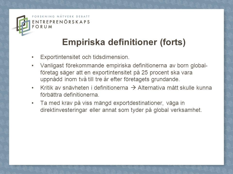 Trender och globalisering 1.Ökad mängd nischmarknader för högteknologiska produkter med en hög specialiseringsgrad.