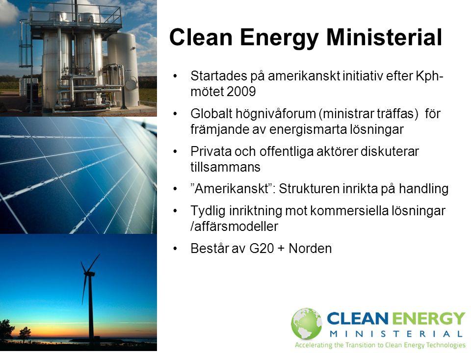 Clean Energy Ministerial Startades på amerikanskt initiativ efter Kph- mötet 2009 Globalt högnivåforum (ministrar träffas) för främjande av energismar