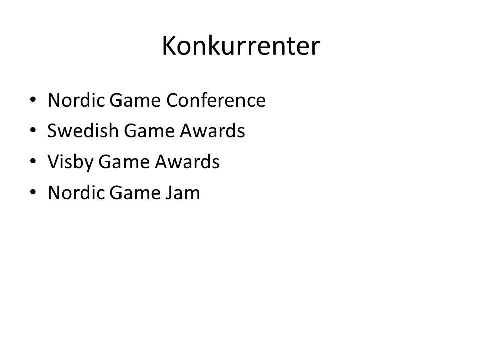 Konkurrenter Nordic Game Conference Swedish Game Awards Visby Game Awards Nordic Game Jam