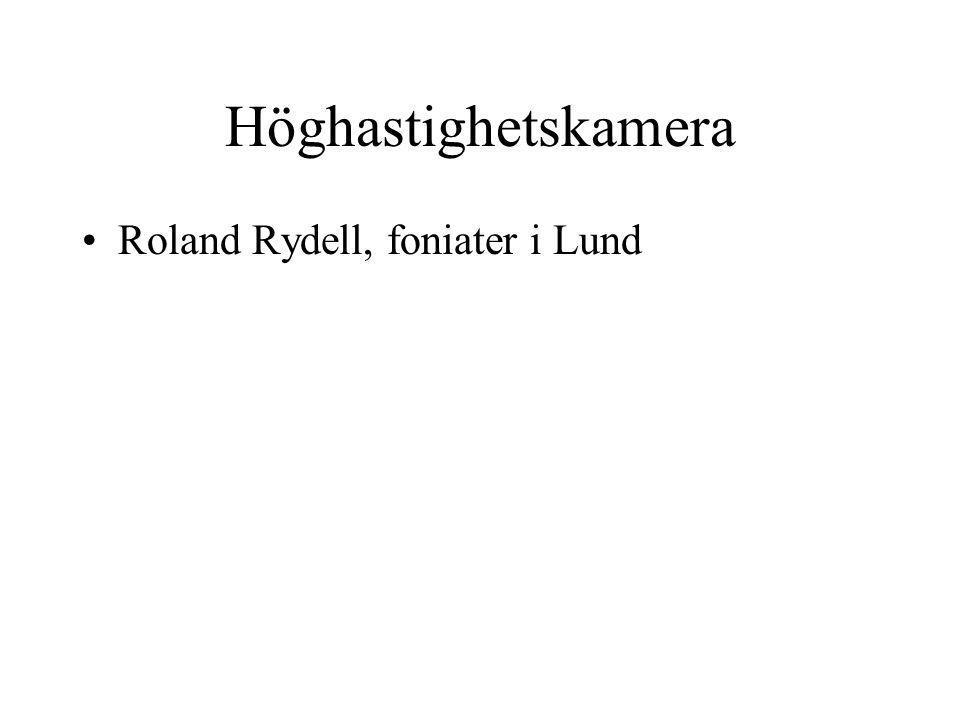 Höghastighetskamera Roland Rydell, foniater i Lund