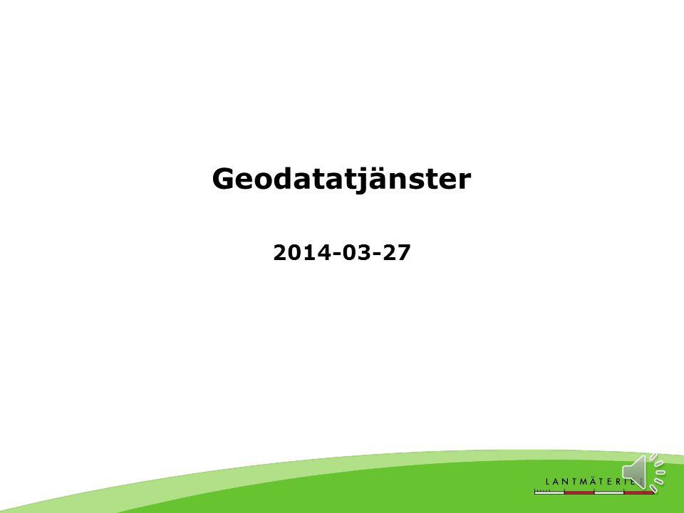 Geodatatjänster 2014-03-27