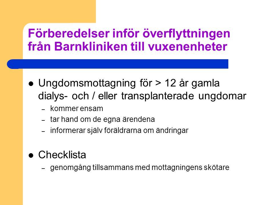 Förberedelser inför överflyttningen från Barnkliniken till vuxenenheter Ungdomsmottagning för > 12 år gamla dialys- och / eller transplanterade ungdom