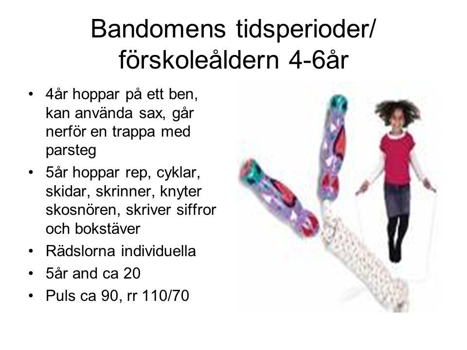 Bandomens tidsperioder/ förskoleåldern 4-6år 4år hoppar på ett ben, kan använda sax, går nerför en trappa med parsteg 5år hoppar rep, cyklar, skidar,