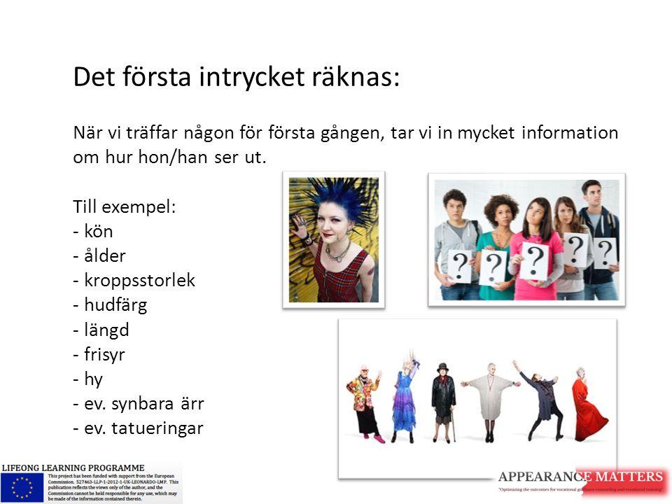 Vi använder ofta denna visuell information för att göra bedömningar om dem, med hjälp av stereotyper utifrån deras utseende.