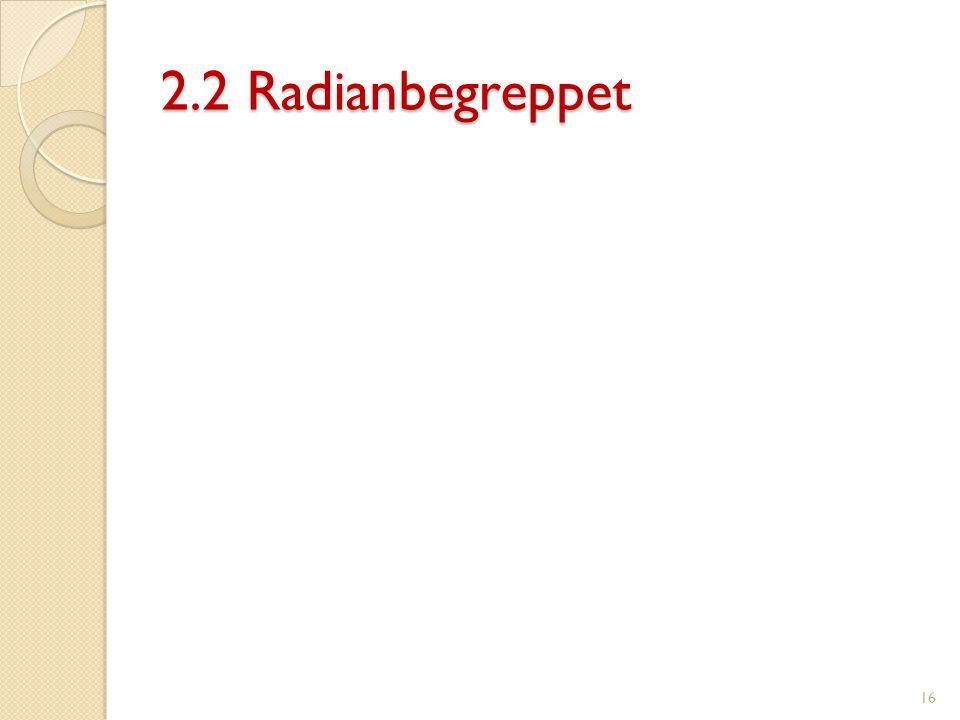 2.2 Radianbegreppet 16
