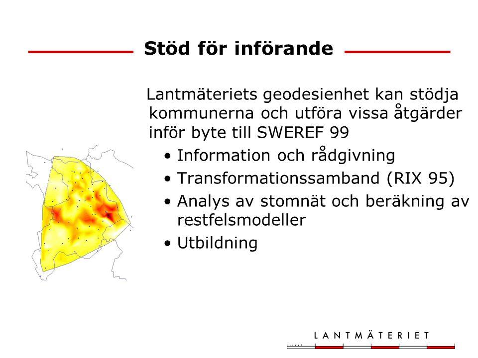 Lantmäteriets geodesienhet kan stödja kommunerna och utföra vissa åtgärder inför byte till SWEREF 99 Information och rådgivning Transformationssamband