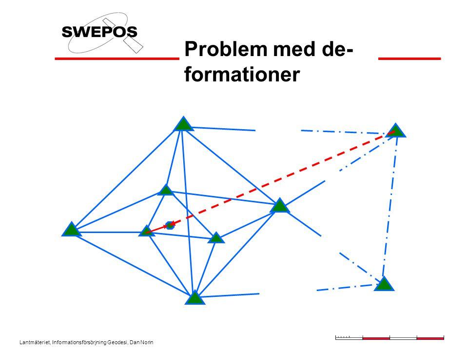 Lantmäteriet, Informationsförsörjning Geodesi, Dan Norin Problem med de- formationer