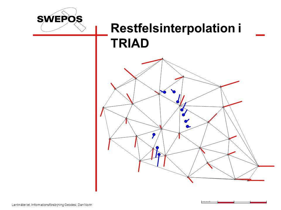 Lantmäteriet, Informationsförsörjning Geodesi, Dan Norin Restfelsinterpolation i TRIAD