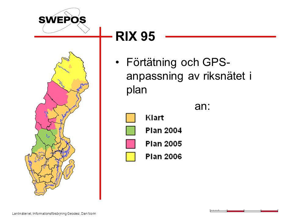 Lantmäteriet, Informationsförsörjning Geodesi, Dan Norin RIX 95 Förtätning och GPS- anpassning av riksnätet i plan Produktionsplan: