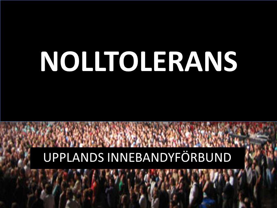 NOLLTOLERANS UPPLANDS INNEBANDYFÖRBUND