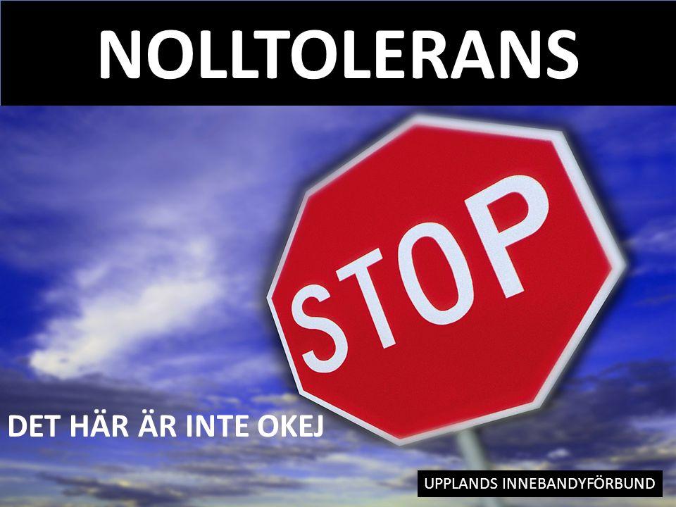 INNEBANDYFÖRBUND NOLLTOLERANS DET HÄR ÄR INTE OKEJ UPPLANDS INNEBANDYFÖRBUND