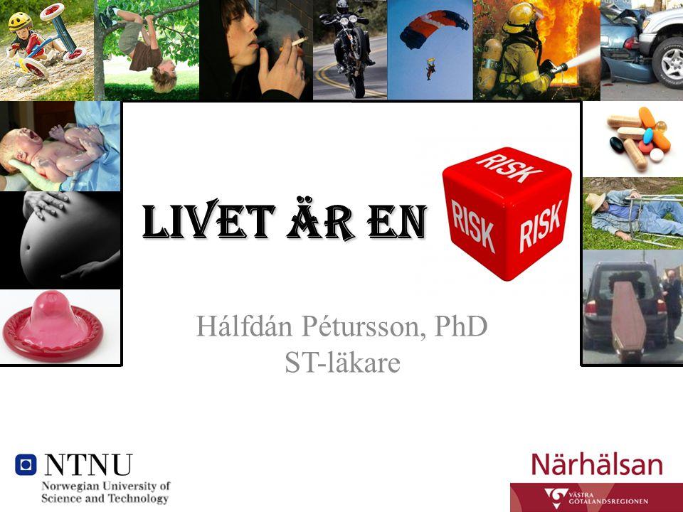 Hálfdán Pétursson, PhD ST-läkare Livet är en