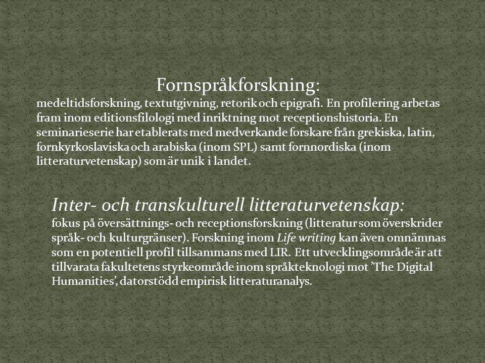 Inter- och transkulturell litteraturvetenskap: fokus på översättnings- och receptionsforskning (litteratur som överskrider språk- och kulturgränser).