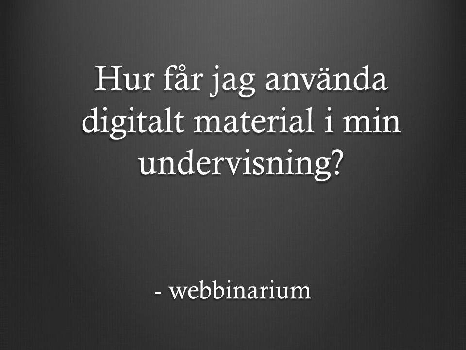 Hur får jag använda digitalt material i min undervisning? - webbinarium