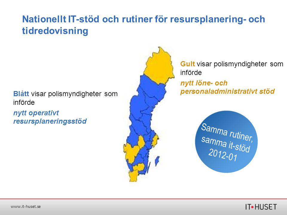 Nationellt IT-stöd och rutiner för resursplanering- och tidredovisning Blått visar polismyndigheter som införde nytt operativt resursplaneringsstöd Gu