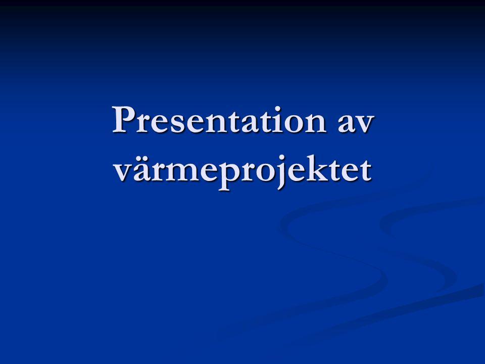 Presentation av värmeprojektet
