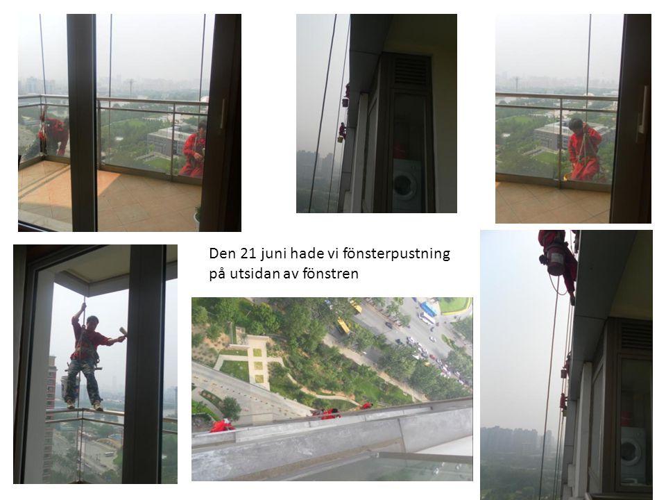 Den 21 juni hade vi fönsterpustning på utsidan av fönstren
