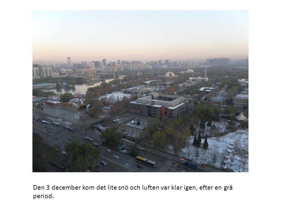 Den 3 december kom det lite snö och luften var klar igen, efter en grå period.