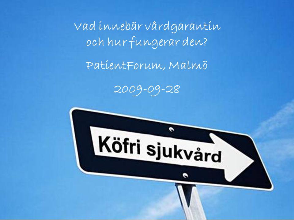 Marie Nilsson och Lena Kjellman Kiebach 2009-09-28 Vad innebär vårdgarantin och hur fungerar den? PatientForum Malmö 2009-09-28 Hur ser väntetiderna u