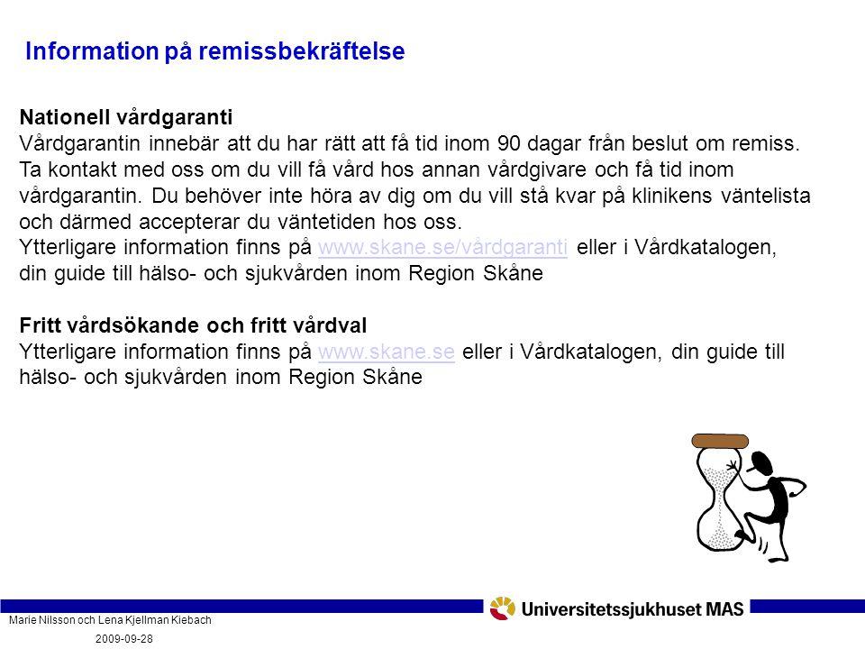 Marie Nilsson och Lena Kjellman Kiebach 2009-09-28 Vad innebär vårdgarantin och hur fungerar den? PatientForum Malmö 2009-09-28 Nationell vårdgaranti