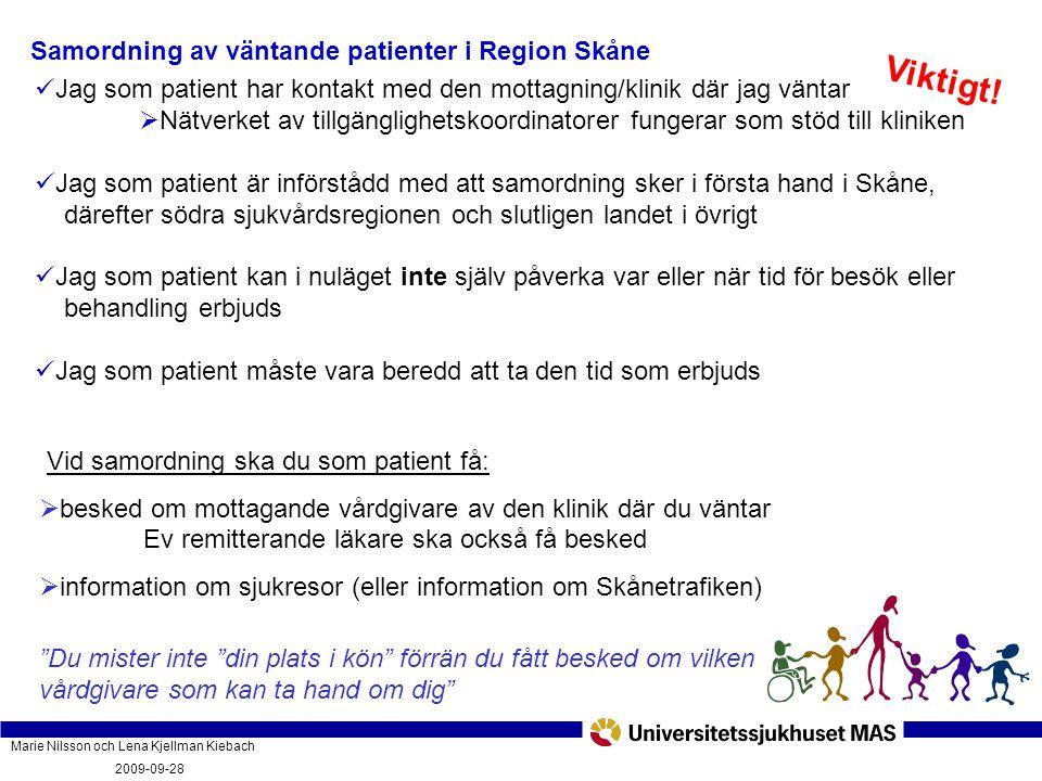 Marie Nilsson och Lena Kjellman Kiebach 2009-09-28 Vad innebär vårdgarantin och hur fungerar den? PatientForum Malmö 2009-09-28 Samordning av väntande