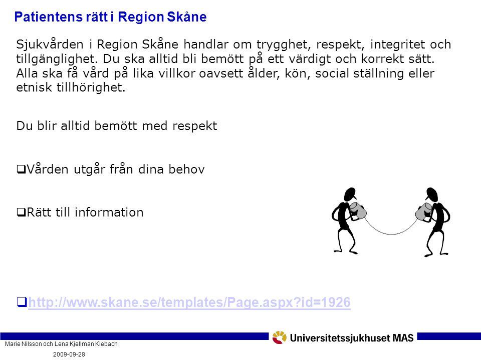 Marie Nilsson och Lena Kjellman Kiebach 2009-09-28 Vad innebär vårdgarantin och hur fungerar den? PatientForum Malmö 2009-09-28 Sjukvården i Region Sk