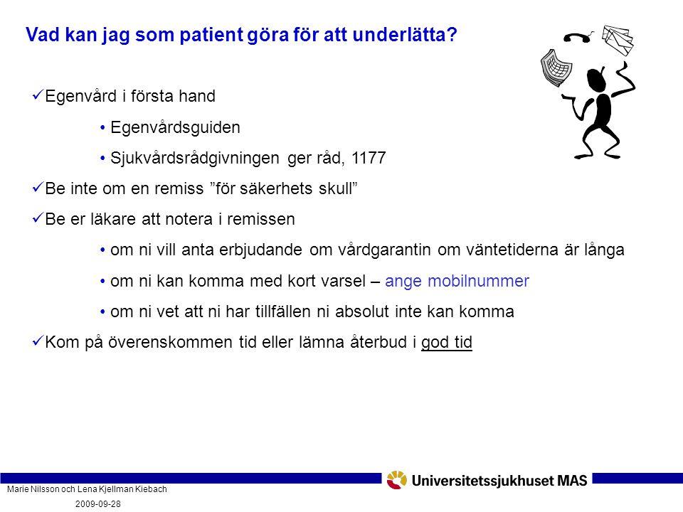 Marie Nilsson och Lena Kjellman Kiebach 2009-09-28 Vad innebär vårdgarantin och hur fungerar den? PatientForum Malmö 2009-09-28 Vad kan jag som patien