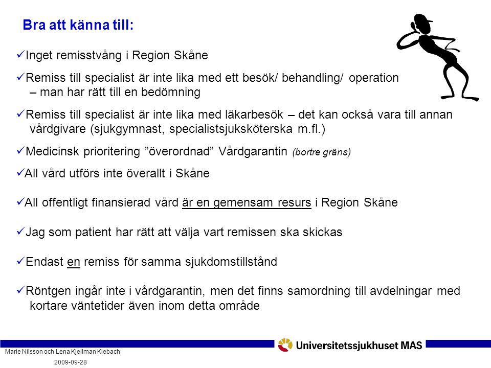 Marie Nilsson och Lena Kjellman Kiebach 2009-09-28 Vad innebär vårdgarantin och hur fungerar den? PatientForum Malmö 2009-09-28 Bra att känna till: In