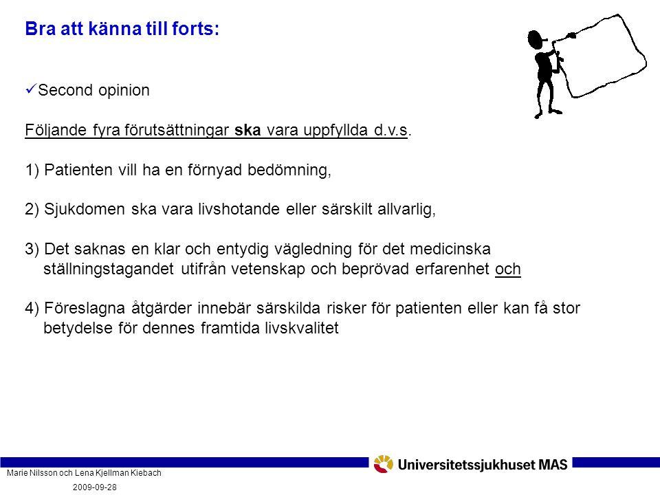 Marie Nilsson och Lena Kjellman Kiebach 2009-09-28 Vad innebär vårdgarantin och hur fungerar den? PatientForum Malmö 2009-09-28 Bra att känna till for
