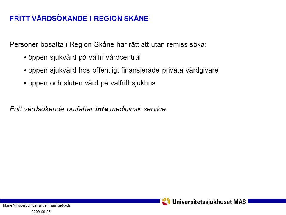 Marie Nilsson och Lena Kjellman Kiebach 2009-09-28 Vad innebär vårdgarantin och hur fungerar den? PatientForum Malmö 2009-09-28 FRITT VÅRDSÖKANDE I RE