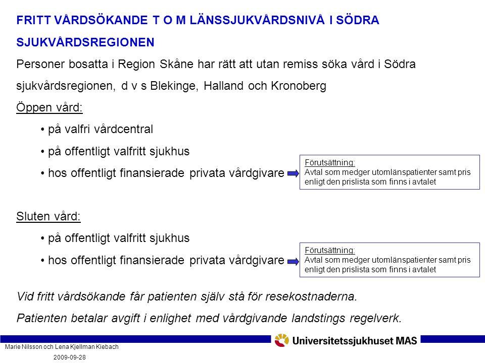 Marie Nilsson och Lena Kjellman Kiebach 2009-09-28 Vad innebär vårdgarantin och hur fungerar den? PatientForum Malmö 2009-09-28 FRITT VÅRDSÖKANDE T O