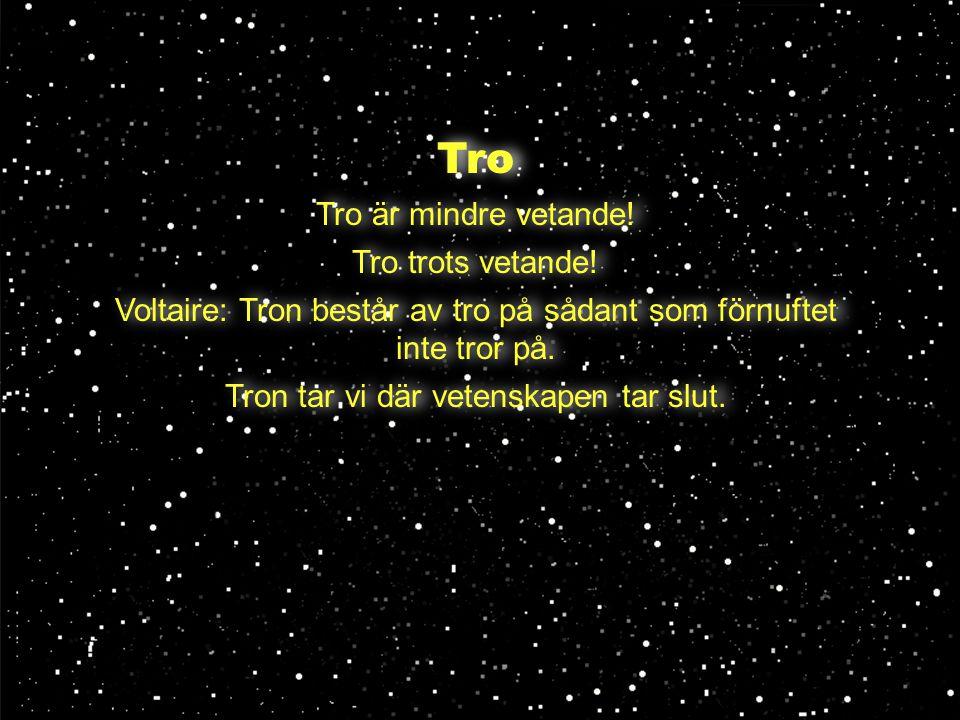 Tro Tro är mindre vetande.Tro trots vetande.