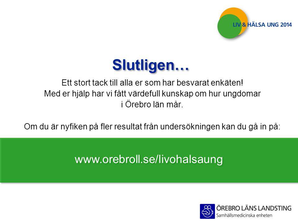 Slutligen… Ett stort tack till alla er som har besvarat enkäten! Med er hjälp har vi fått värdefull kunskap om hur ungdomar i Örebro län mår. Om du är