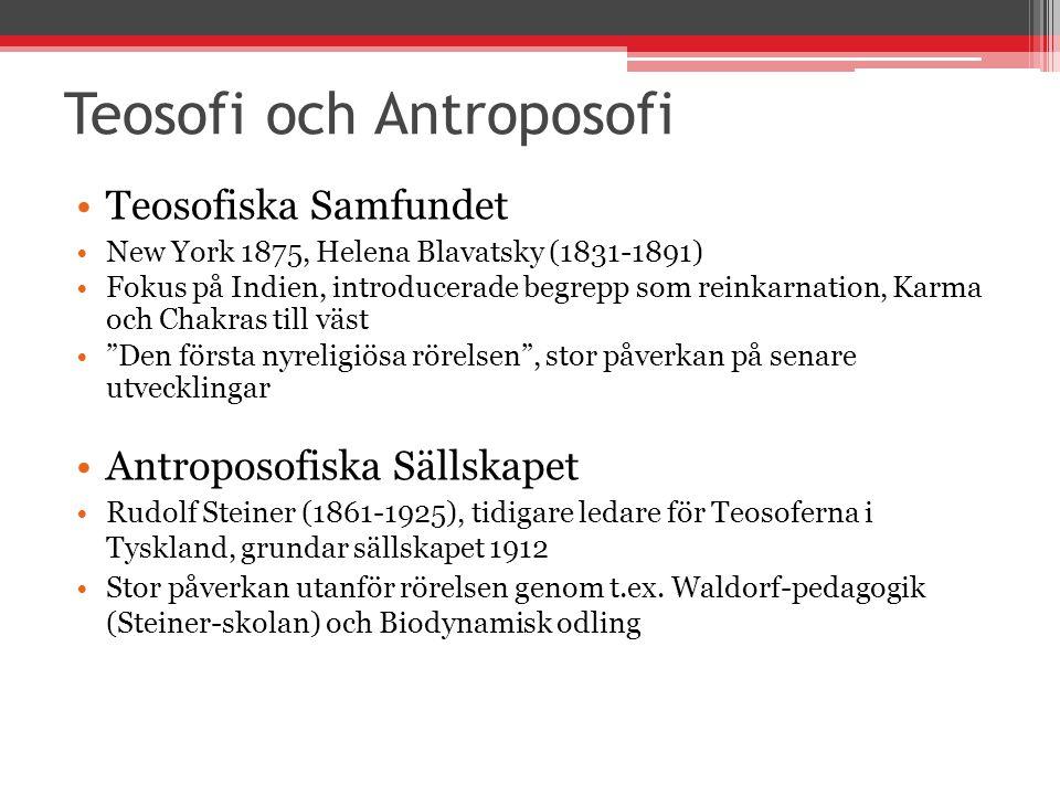 Teosofi och Antroposofi Teosofiska Samfundet New York 1875, Helena Blavatsky (1831-1891) Fokus på Indien, introducerade begrepp som reinkarnation, Kar