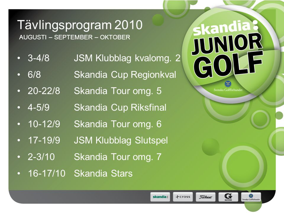 Tävlingsprogram 2010 AUGUSTI – SEPTEMBER – OKTOBER 3-4/8JSM Klubblag kvalomg.