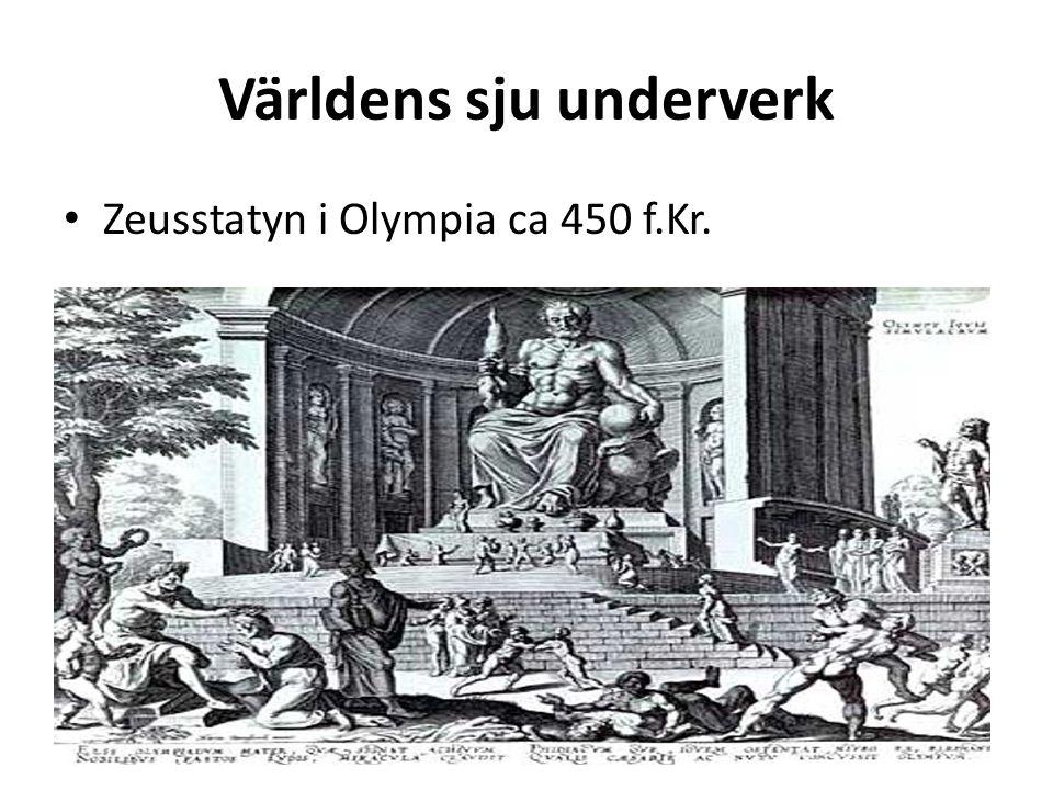 Världens sju underverk Zeusstatyn i Olympia ca 450 f.Kr.